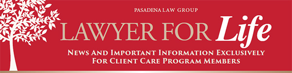 Pasadena Law Group Lawyer for Life - Keeping Your Family Healthy, Wealthy and Wise